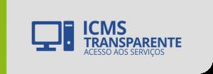 ICMS Transparente - Acesso aos Serviços.